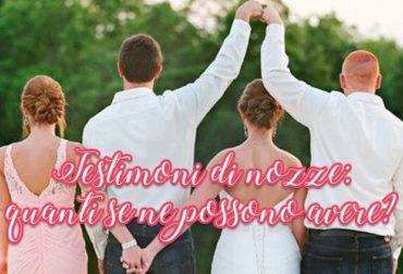 Testimoni di nozze: quanti se ne possono avere?