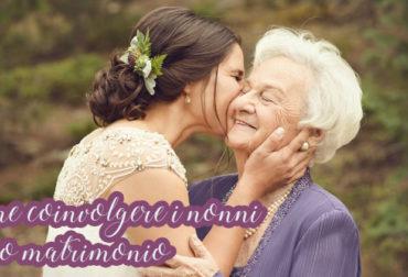 Come coinvolgere i nonni al tuo matrimonio