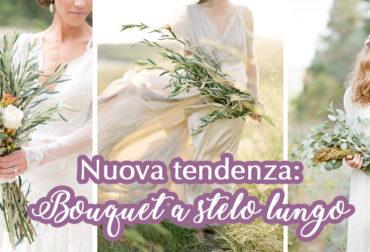 Nuova tendenza: Bouquet a stelo lungo