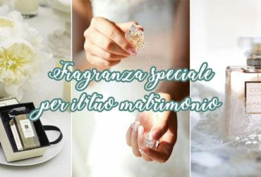 Fragranza speciale per il tuo matrimonio
