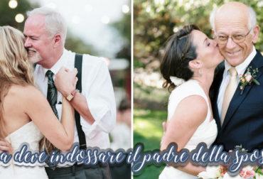 Cosa deve indossare il padre della sposa?