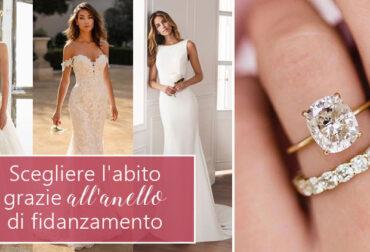 Scegliere l'abito grazie all'anello di fidanzamento