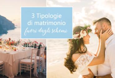 3 tipologie di matrimonio fuori dagli schemi